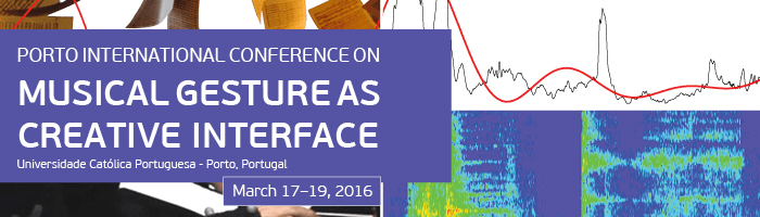 Porto International Conference on Musical Gestures as Creative Interfaces